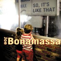 JOE BONAMASSA-SO IT'S LIKE THAT (180g Vinyl) [2012]